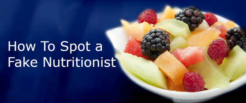 HOW TO SPOT A FAKE NUTRITIONIST